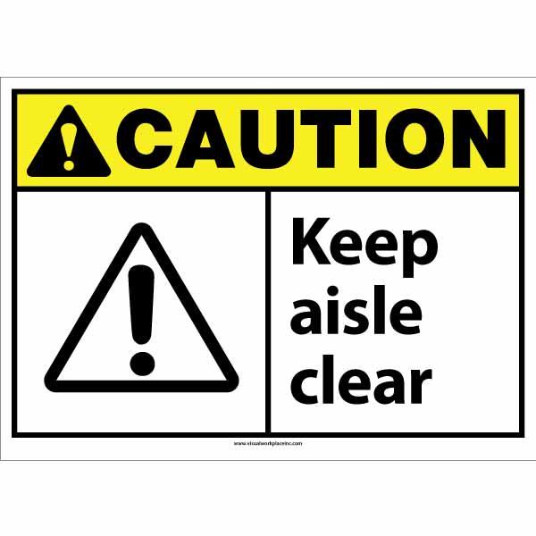 ANSI Caution Keep Aisle Clear Sign